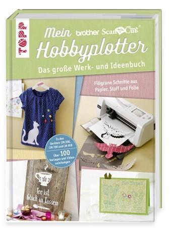 Mein brother Hobbyplotter - Das große Werk- und Ideenbuch