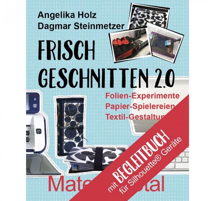 Frisch Geschnitten 2.0 - Material total von Anglika Holz und Dagmar Steinmetzer